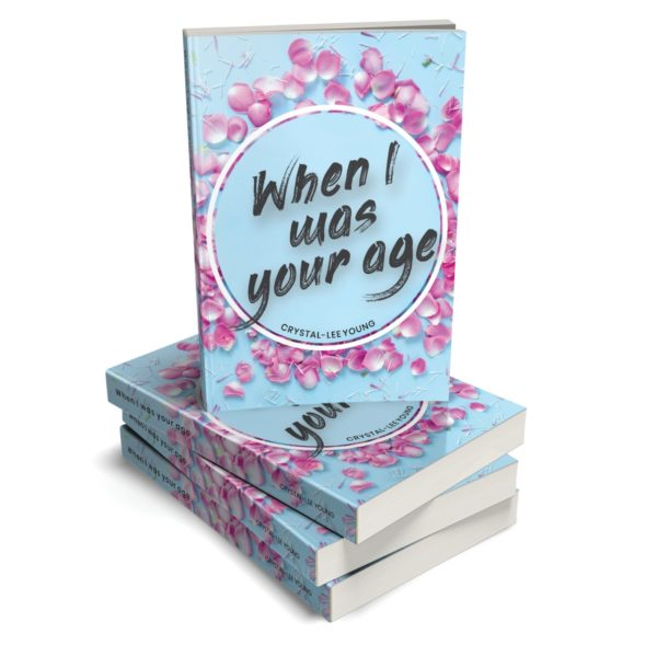When I was your age - A book by Crystal-Lee Young